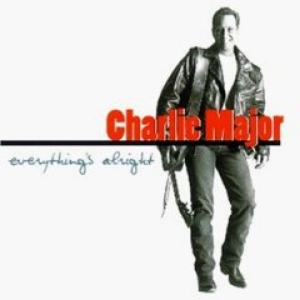 Charlie Major Everything's Alright