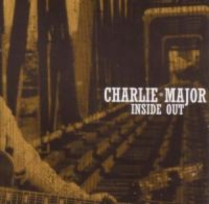 Charlie Major Inside Out
